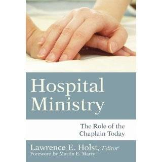 Practical Guide to Hospital Ministry: Healing Ways (Haworth Religion