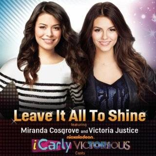 Leave It All To Shine (Featuring Miranda Cosgrove & Victoria Justice
