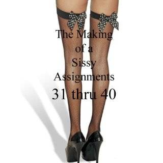 Sissy Assignments 11 thru 20 (The Making of a Sissy): Mistress Jessica