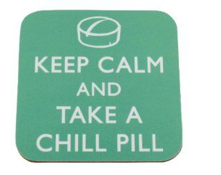 Keep Calm and Take a Chill Pill Keep Calm Style Traditional Coaster