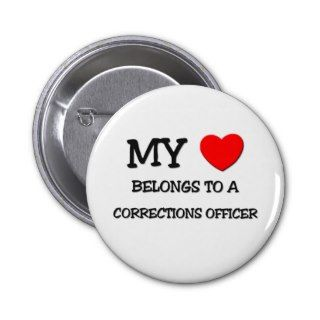 My Heart Belongs To A CORRECTIONS OFFICER Pins