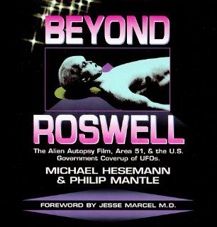 Beyond Roswell: The Alien Autopsy Film, Area 51, & the U.S. Government