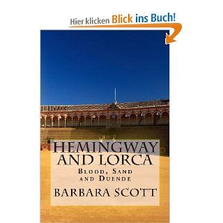 Hemingway and Lorca: Blood, Sand, and Duende: Barbara J