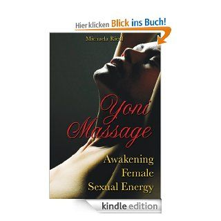 Yoni Massage: Awakening Female Sexual Energy eBook: Michaela Riedl