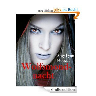 Wolfsmondnacht eBook: Amy Lynn Morgan: Kindle Shop