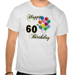 Happy 60th Birthday Gifts and Birthday Apparel Shirts