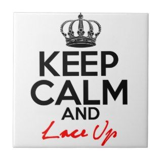 Keep Calm And Lace Up Tile