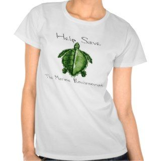 Help save the marine environment t shirts