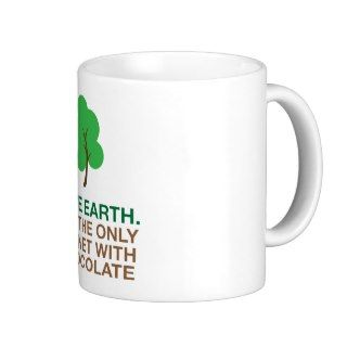 Earth, The Only Planet With Chocolate Mug