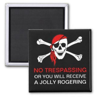 Funny No Trespassing Pirate Skull and Crossbones Magnets