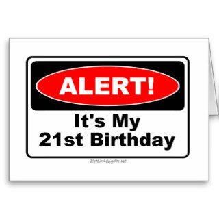21 Birthday Gifts ALERT! Its My 21st Birthday Greeting Card