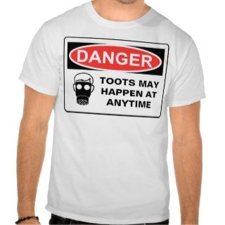 DANGER TOOTS MAY HAPPEN AT AT SHIRT