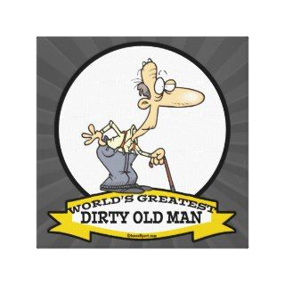 WORLDS GREATEST DIRTY OLD MAN CARTOON CANVAS PRINTS