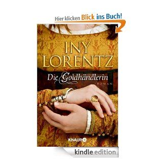 Die Goldhändlerin eBook: Iny Lorentz: Kindle Shop