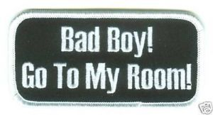 Bad Boy Go to My Room Embroidered Fun Biker Vest Patch
