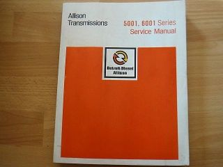 Allison 5001 6001 Series Transmissions Factory Service Manual 5861 5961 6061