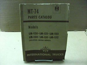 International Truck Models LM 120 LM 152 All Steel Metro Parts Catalog MT 74