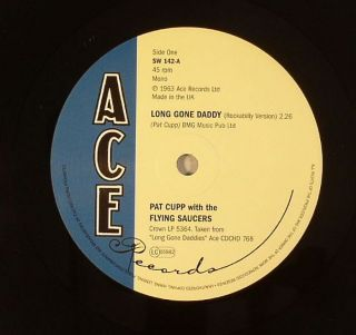 Cupp Pat with The Flying Saucers Long Gone Daddy 7""
