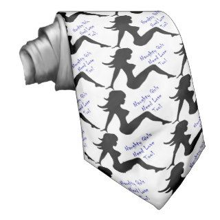 Naughty Girls Need Love Too! Custom Tie