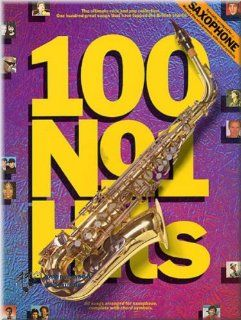 100 Number One Hits for Saxophone   Saxophon Noten [Musiknoten]: Musikinstrumente