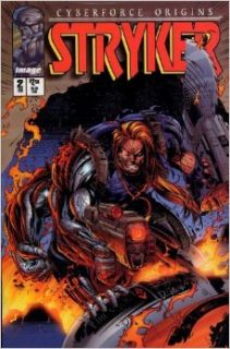 Cyberforce Origins : Stryker Volume 1 Number 2 February 1995: Eric Silvestri, Randy Queen, Michael Turner, D. Tron: Books