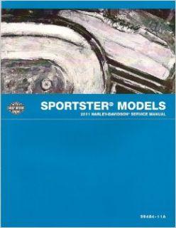 2011 Harley Davidson Sportster Models Service Manual, Part Number 99484 11A: Harley Davidson Motor Company: Books