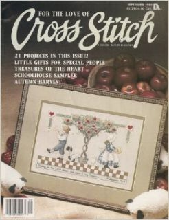 {Cross Stitch} for the Love of Cross Stitch: 21 Projects in This Issue!  Little Gifts for Special People Treasures of the Heart Schoolhouse Sampler Autumn Harvest {Volume 2, Number 2, September 1989}: Anne Van Wagner {Editor} Young: Books