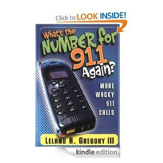 What's the Number for 911 Again? eBook: Leland Gregory: Kindle Store