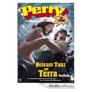 Perry   unser Mann im All 131: Heisser Tanz auf Terra: Perry Rhodan Comic (German Edition) eBook: Karl Nagel, Kai Hirdt, Christian Hillmann, Karl Nagel, Philine Briel, Arne Peters, Christina Michaloglou, Jesper J�rgens, Geier: Kindle Store