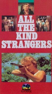 All the Kind Strangers [VHS]: Stacy Keach, Samantha Eggar, John Savage, Robby Benson, Arlene Farber, Tim Parkison, Patti Parkison, Brent Campbell, John Connell (IV), Burt Kennedy: Movies & TV