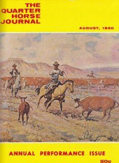The Quarter Horse Journal (August 1960) Annual Petrformance Issue (Presentation Copy) (Vol. 12, No. 11): Milt Redd, Randy Steffen, Garford Wilkinson, Wayne O. Kester DVM, James Cathey, Gene Lamb, Jane Pattie, Frieda Hyatt, Gene Shelton, Jim Draper   Jim Go