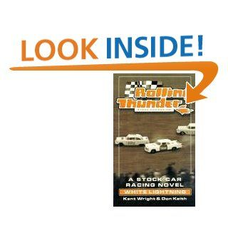 White Lightning (Rolling Thunder Stock Car Racing) Don Keith, Kent Wright 9780613175944 Books