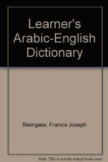A Learner's English Arabic Dictionary (9788185006109): F. Steingass: Books