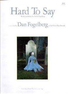 Sheet Music Hard To Say Dan Fogelberg 106: Everything Else