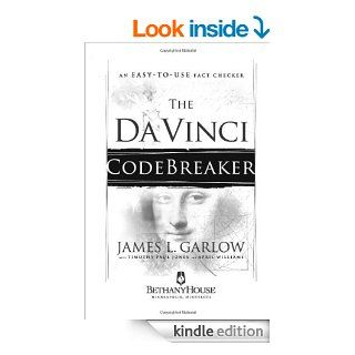 The Da Vinci Codebreaker: An Easy to Use Fact Checker for Truth Seekers eBook: James L. Garlow, Timothy Paul Jones, April Williams: Kindle Store