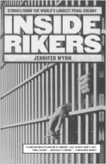 Inside Rikers: Stories from the World's Largest Penal Colony [Paperback] [2002] (Author) Jennifer Wynn: Books