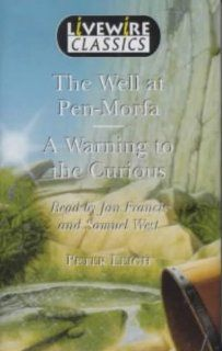 Livewire Classics: The Well at Pen Morfa: Peter Leigh, Samuel West, Jan Frances: 9780340758069: Books