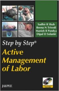 Step By Step Active Management of Labor (With Interactive Dvd rom): Sudhir R Shah: Books