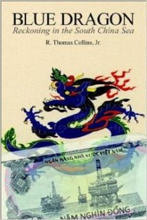 Blue Dragon   Reckoning in the South China Sea R. Thomas Collins 9781928928058 Books