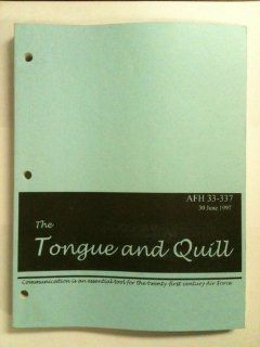 The Tongue and Quill (Communicating is a powerful tool for the 21st century Air Force, AFH37 137): Department of the Air Force: Books