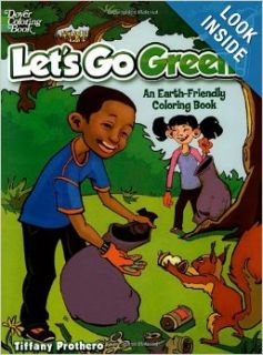 Let's Go Green An Earth Friendly Coloring Book (Dover Nature Coloring Book) Tiffany Prothero, Coloring Books 9780486468174 Books