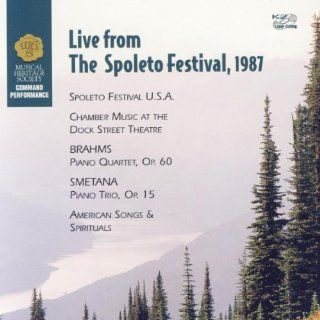 Live from the Spoleto Festival, 1987  Brahms: Piano Quartet, Op. 60 / Smetana: Piano Trio, Op. 15 / Rorem: Praise Ye the Lord (Psalm 148) / Johnson: City Called Heaven / Witness: Music