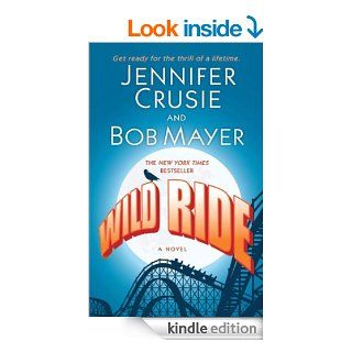 Wild Ride eBook: Jennifer Crusie, Bob Mayer: Kindle Store