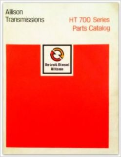 Detroit Diesel Allison Transmissions HT 700 Series Parts Catalog (SA 1268R): General Motors Corp.: Books