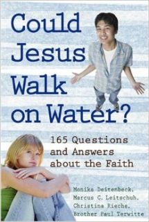 Could Jesus Walk on Water? 164 Questions and Answers About the Faith Monika Deitenbeck, Marcus C. Leitschuh, Christina Riecke, Paul Terwitt 9781587680403 Books