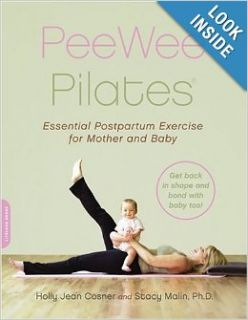 Pee Wee Pilates: Pilates for the Postpartum Mother And Her Baby: Holly Jean Cosner, Stacy Malin: 8601400556412: Books