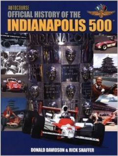 Autocourse Official Illustrated History of the Indianapolis 500: Mr. Donald Davidson, Mr. Rick Shaffer: 9781905334209: Books