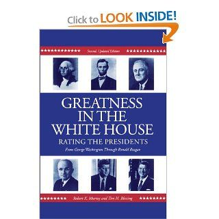 Greatness in the White House: Rating the Presidents, From Washington Through Ronald Reagan: Robert Murray, Tim Blessing: 9780271024868: Books