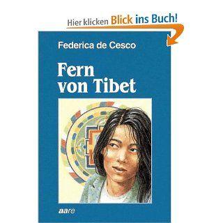 Fern von Tibet: Federica De Cesco, Federica de Cesco, Federica DeCesco: Bücher