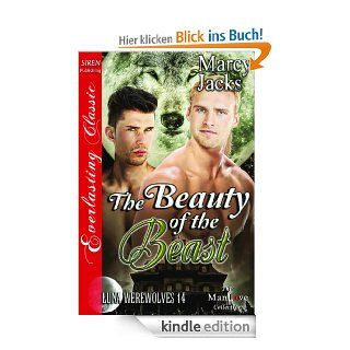 The Beauty of the Beast [Luna Werewolves 14] (Siren Publishing Everlasting Classic ManLove) eBook: Marcy Jacks: Kindle Shop